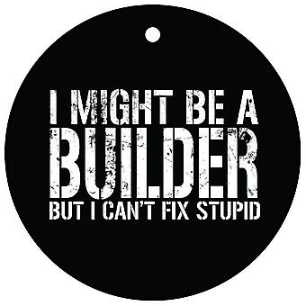 I Might Be A Builder Car Air Freshener