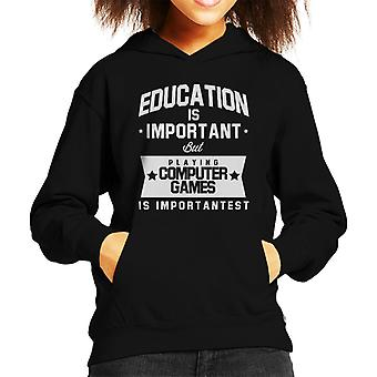 Education Is Important But Playing Computer Games Is Importantest Kid's Hooded Sweatshirt
