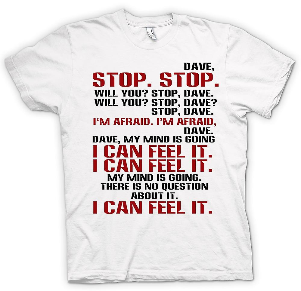 T-shirt des hommes - Dave, Stop Stop, Will You? - Citation drôle