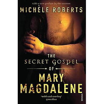 The Secret Gospel of Mary Magdalene by Michelle Roberts