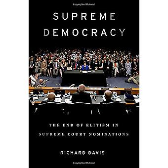 Supreme Democracy - The End of Elitism in Supreme Court Nominations by