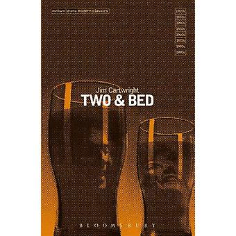 -Two - - AND  -Bed - by Jim Cartwright - 9780413683304 Book