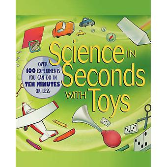 Science in Seconds with Toys - Over 100 Experiments You Can Do in Ten