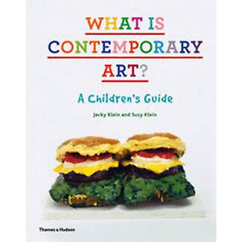 What is Contemporary Art? - A Children's Guide by Jacky Klein - Suzy K