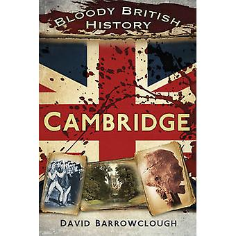 Blodige britisk historie - Cambridge af David Barrowclough - 97807509615