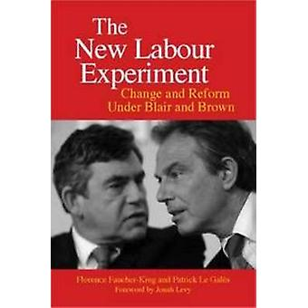The New Labour Experiment - Change and Reform Under Blair and Brown by