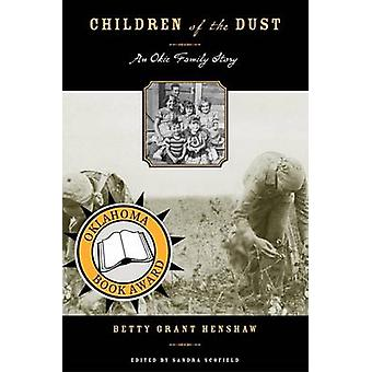 Children of the Dust - An Okie Family Story by Betty Grant Henshaw - S