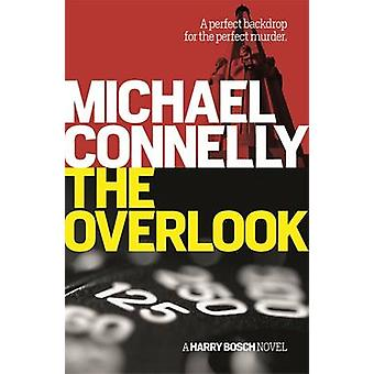 The Overlook by Michael Connelly - 9781409157328 Book