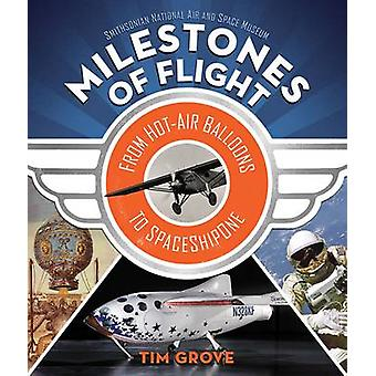 Milestones of Flight - From Hot-Air Balloons to Spaceshipone by Tim Gr
