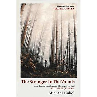 The Stranger in the Woods - 'A meditation on solitude - wildness and s