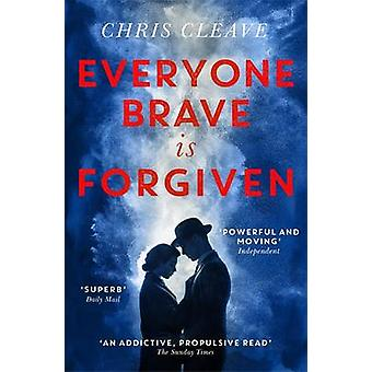 Everyone Brave is Forgiven by Chris Cleave - 9781473618718 Book