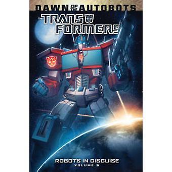 Transformatoren - Band 6 - Robots in Disguise durch Casey W. Coller - Andr