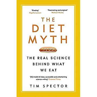 Le mythe de l'alimentation - la vraie Science derrière ce que nous mangeons par Tim Spector - 9