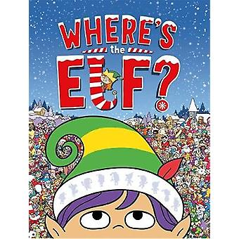 Where's the Elf? by Where's the Elf? - 9781780555904 Book
