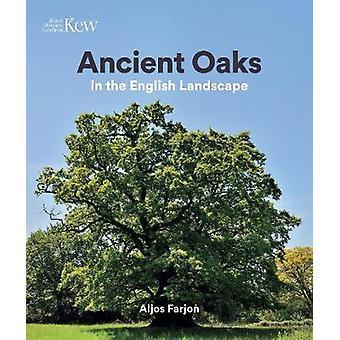 Ancient Oaks in the English landscape by Aljos Farjon - 9781842466407