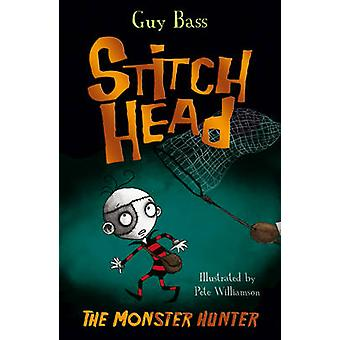 The Monster Hunter by Guy Bass - Pete Williamson - 9781847156495 Book