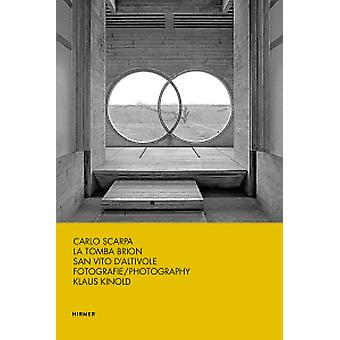 Carlo Scarpa - La Tomba Brion San Vito D'altivole by Hans-Michael Koet