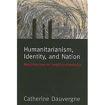 Humanitarianism - Identity - and Nation - Migration Laws in Canada and