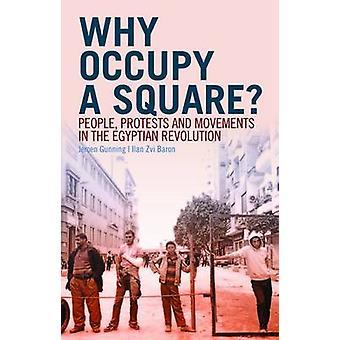 Warum besetzen ein Quadrat? -Menschen - Proteste und Bewegungen in der ägyptischen