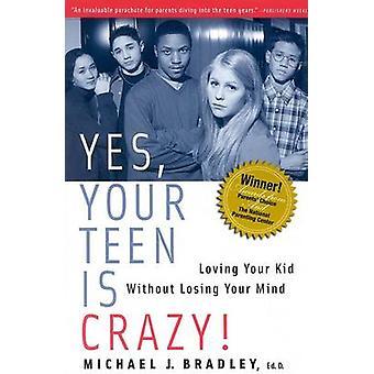 Ja - ist Ihr jugendlich Crazy - Loving Your Kind ohne Losing Your Mind von