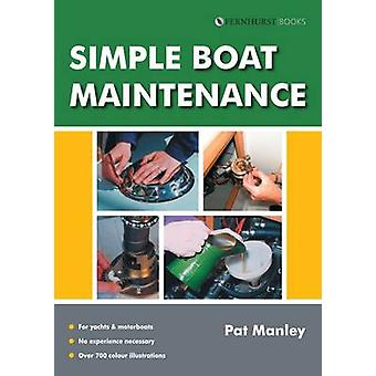 Simple Boat Maintenance (2nd Revised edition) by Pat Manley - 9781909