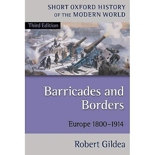 Barricades and Borders  Europe 1800-1914 (courte Oxford History of the Modern World)