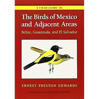 A Field Guide to the Birds of Mexico and Adjacent Areas: Belize, Guatemala and El Salvador (Corrie Herring Hooks)
