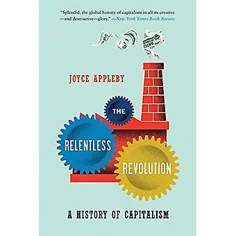 De niet aflatende revolutie: Een geschiedenis van het kapitalisme