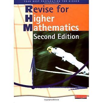 Revise for Heinemann Higher Mathematics Revision Book - 2nd edition