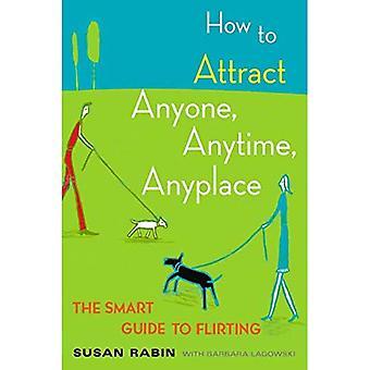 Hoe aan te trekken iedereen, overal en altijd: de slimme hulplijnen te flirten