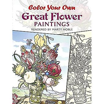 Color Your Own Great Flower Paintings (Dover Art Coloring Book)