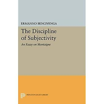 The Discipline of Subjectivity: An Essay on Montaigne (Princeton Legacy Library)