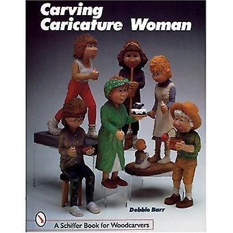 Donne di caricatura di intaglio (Schiffer A libro per intagliatori)