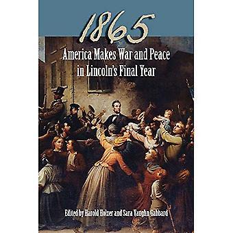 1865: América faz guerra e paz no ano Final de Lincoln