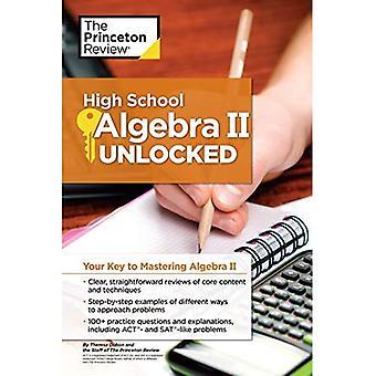 High School Algebra II Unlocked (High School Subject Review)