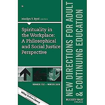 Spiritualiteit in de werkplek: een filosofische en sociale rechtvaardigheid perspectief: nieuwe richtingen voor volwassene en verder...