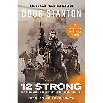 12 Strong: den tidigare hemligstämplade sanna historien om hästen soldaterna (Häftad)