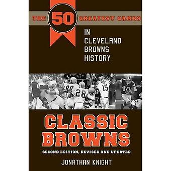 Classic Browns: The 50 Greatest Games in Cleveland Browns History (Classic Sports)