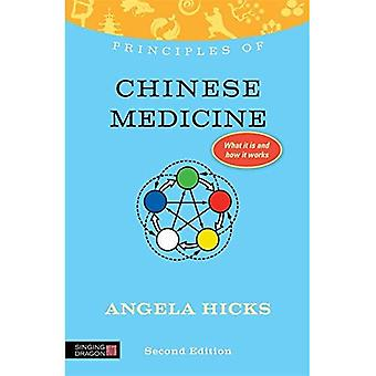 Principles of Chinese Medicine: What It Is, How It Works, and What It Can Do for You