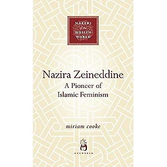 Nazira Zeineddine: A Pioneer of Islamic Feminism
