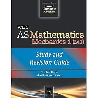WJEC AS Mathematics M1 Mechanics: Study and Revision Guide