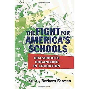 The Fight for America's Schools: Grassroots Organizing in Education (Education Politics and Policy)