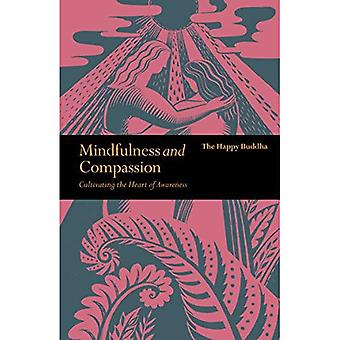 Mindfulness and Compassion: Embracing Life with Loving-Kindness (Mindfulness)