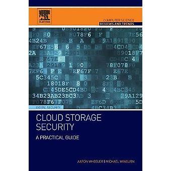 Cloud Storage Security by Wheeler & Aaron