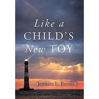 Come un nuovo giocattolo di Childs di Reeves & Jermain L.