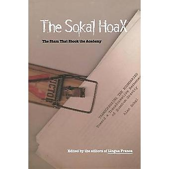 The Sokal Hoax The Sham That Shook the Academy by Lingua Franca Magazine