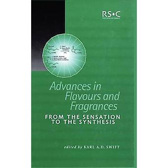 Advances in Flavours and Fragrances From the Sensation To the Synthesis by Swift & Karl A D