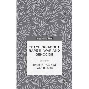 Undervisning om våldtäkt i krig och folkmord av Roth & John K.
