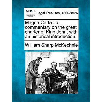 Magna Carta  a commentary on the great charter of King John with an historical introduction. by McKechnie & William Sharp