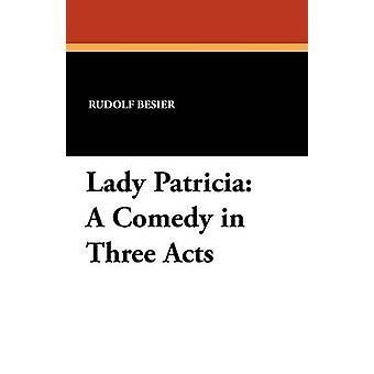 Lady Patricia A comédia em três atos de Besier & Rudolf